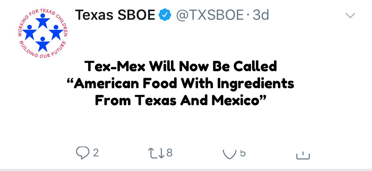 "TX SBOE Renames Tex-Mex ""American Food With Ingredients from Texas and Mexico."""