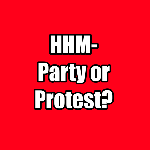 HHM - Party or Protest?